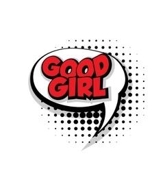 Comic text good girl sound effects pop art vector