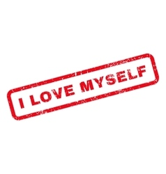 I love myself text rubber stamp vector
