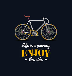 life is a journeyenjoy the ride vector image