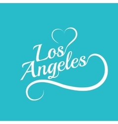 Made with love in los angeles vector