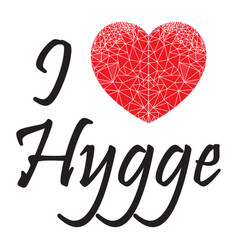I love hygge sign with geometric heart shape vector