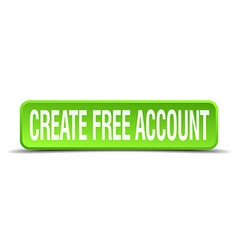 Create free account green 3d realistic square vector