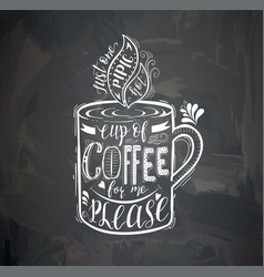 Coffee quote on the chalk board vector