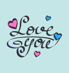 love you valentines day calligraphy isolated on vector image