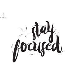 Stay focused Greeting card with modern vector image vector image