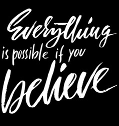 Everything is possible if you believe hand drawn vector
