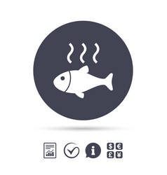 Fish hot sign icon cook or fry fish symbol vector