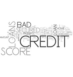 Avail secured loans to forget the trauma of bad vector