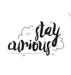 Stay curious greeting card with modern vector