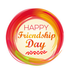 happy friendship day design vector image