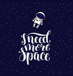 i need more space introvert slogan with astronaut vector image vector image