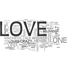 Why does love drive people crazy text word cloud vector