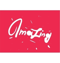 Amazing lettering inscription Useful for print vector image