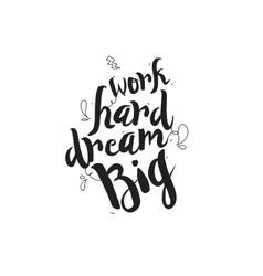 Work hard dream big greeting card with modern vector