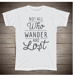 Hand drawn lettering slogan on t-shirt background vector