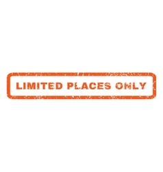 Limited places only rubber stamp vector
