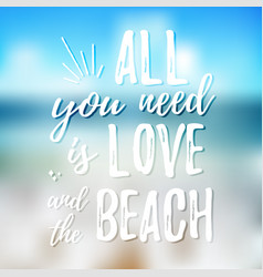 All you need is love and the beach design element vector
