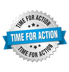 Time for action 3d silver badge with blue ribbon vector