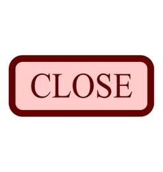 Close sign 704 vector image