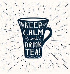 cup shape with lettering keep calm and drink tea vector image