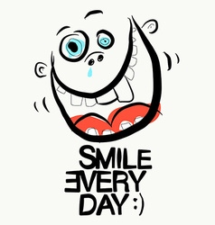 Smile every day slogan funky with crazy fac vector