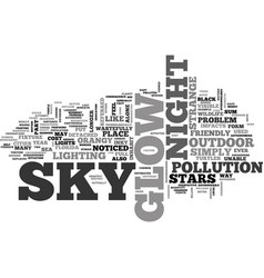 Why does the sky glow at night text word cloud vector