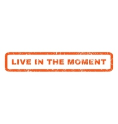Live in the moment rubber stamp vector