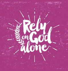 Rely on god alone vector