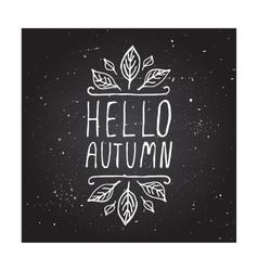 Hello autumn - typographic element vector