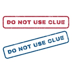 Do not use clue rubber stamps vector