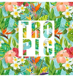Tropical Flowers and Leaves Background Exotic vector image