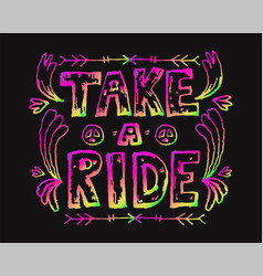 detailed ornamental take a ride quote designe vector image vector image