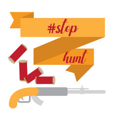 Stop hunting sign with gun and cartridges vector
