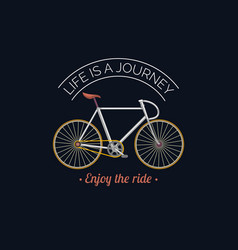 life is a journeyenjoy the ride vector image vector image