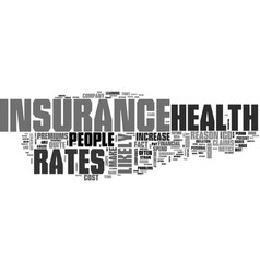 Why do health insurance rates go up text word vector