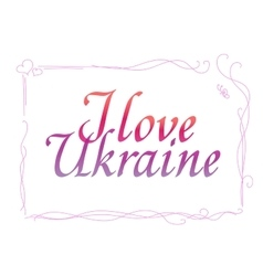 I love ukraine  calligraphy vector