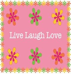 Live laugh love vector