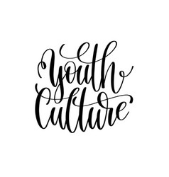 Youth culture black and white hand lettering vector