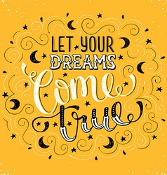 let your dreams lettering vector image