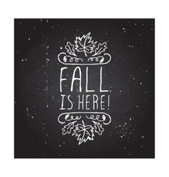 Fall is here - typographic element vector