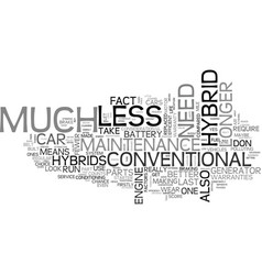Why do hybrids need low maintenance text word vector