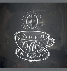 coffee quote on the chalk board vector image vector image