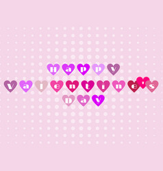 Happy valentines day the letters in the hearts vector