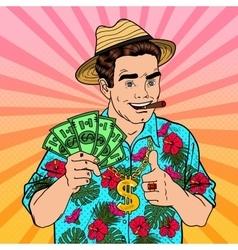 Pop Art Rich Man with Dollar Banknotes and Cigar vector image vector image