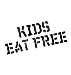 Kids eat free rubber stamp vector