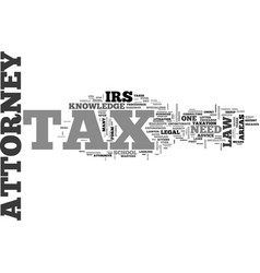 Why do i need a tax attorney text word cloud vector