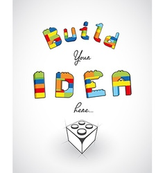 Build your idea here slogan template vector image