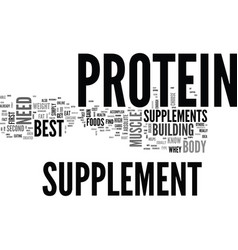 why do i need the best protein supplement text vector image vector image