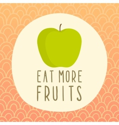 Eat more fruits card with green apple vector image vector image