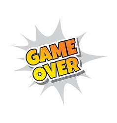 Game Over - Comic Speech Bubble Cartoon Game vector image vector image